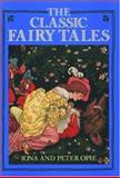 The Classic Fairy Tales, Iona Opie and Peter Opie, 0195202198