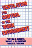 Ventilation for Control of the Work Environment, Burgess, William A. and Ellenbecker, Michael J., 047189219X