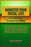 Monetize Your Social Life, Richard & Lynn Voigt and I. M Education Specialists, 147018219X