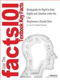 Studyguide for Right to Vote : Rights and Liberties under the Law by Donald Grier Stephenson, Isbn 1851096485, Cram101 Textbook Reviews and Donald Grier Stephenson, 1478412194