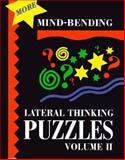 More Mind-Bending Lateral Thinking Puzzles, Lagoon Bks Staff, 1899712194