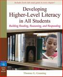Developing Higher-Level Literacy in All Students : Building Reading, Reasoning, and Responding, Gunning, Thomas G., 0205522203