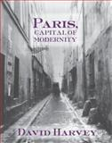 Paris, Capital of Modernity 1st Edition