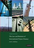 The Law and Business of International Project Finance, Hoffman, Scott L., 0521882206