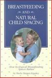 Breastfeeding and Natural Child Spacing, Sheila Kippley, 0926412205