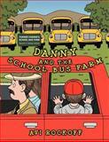 Danny and the School Bus Farm, Avi Rockoff, 1477232206