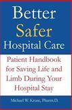 Better Safer Hospital Care, Michael Kruse, 1500132209