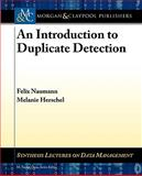 Introduction to Duplication Detection, Naumann, Felix and Herschel, Melanie, 1608452204