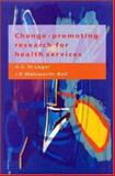 Change-Promoting Research for Health Services 9780335202201