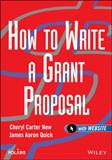 How to Write a Grant Proposal, New, Cheryl Carter and Quick, James Aaron, 0471212202