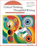 Critical Thinking, Thoughtful Writing : A Rhetoric with Readings, Chaffee, John and McMahon, Christine, 0618442200