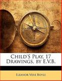 Child's Play, 17 Drawings, by E V B, Eleanor Vere Boyle, 1141132206