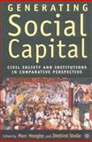 Generating Social Capital : Civil Society and Institutions in Comparative Perspective, Hooghe, Marc and Stolle, Dietlind, 1403962200