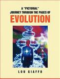 A Pictorial Journey Through the Pages of Evolution, Lou Giaffo, 1450012205
