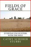 Fields of Grace, Cathy Stubbs, 1466402202