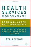 Health Services Management : Readings, Cases, and Commentary, Ed. 8, , 1567932207