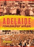 Adelaide : Remember When, Byrne, Bob, 1742232205