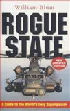 Rogue State : A Guide to the World's Only Superpower, Blum, William, 1842772201