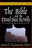 The Bible and the Dead Sea Scrolls, James H. Charlesworth, 1932792201