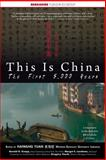 This Is China : The First 5,000 Years, , 193378220X