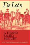 De León, a Tejano Family History 9780292702202