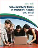 Problem Solving Cases in Microsoft Access and Excel, Monk, Ellen and Davidson, Spring W., 0538482206