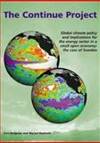 The Continue Project : Global Climate Policy and Implications for the Energy Sector in a Small Open Economy: the Case of Sweden, Bergman, Lars and Radetzki, Marian, 090652220X