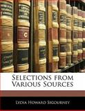 Selections from Various Sources, Lydia Howard Sigourney, 1141052202