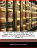The Indian Penal Code, Act Xlv Of 1860, Reginald Arbouin Nelson, 1143652207