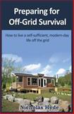 Preparing for Off-Grid Survival, Nicholas Hyde, 1477692207