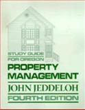 Study Guide for Oregon Property Management, Fourth Edition, Jeddeloh, John, 1878572202