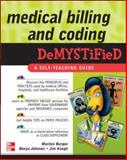 Medical Billing and Coding Demystified, Burgos, Marilyn and Johnson, Donya, 0071472207