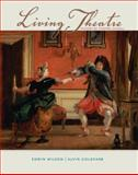 Living Theatre : A History of Theatre, Wilson and Wilson, Edwin, 0073382205