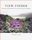 View Finder : Mark Klett, Photography and the Reinvention of Landscape, Fox, William L., 0826322204