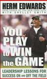 You Play to Win the Game, Herman Edwards, 0071462201