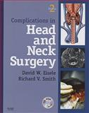 Complications in Head and Neck Surgery with CD Image Bank, Eisele, David and Smith, Richard V., 1416042202