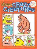 Draw Crazy Creatures, Steve Barr, 1440322201