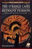 The Strange Cases of Rudolph Pearson, William Jones, 1568822200