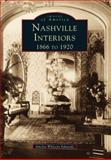 Nashville Interiors, 1866 to 1922, Amelia Whitsitt Edwards, 0738502200