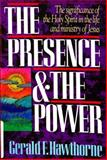 The Presence and the Power, Gerald F. Hawthorne, 0849932203