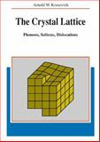 The Crystal Lattice : Phonons, Solitons, Dislocations, Kosevich, Arnold Markovich, 3527402209