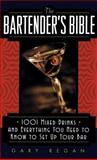 The Bartender's Bible, Gary Regan, 0061092207