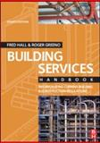Building Services Handbook : Incorporating Current Building and Construction Regulations, Hall, Fred and Greeno, Roger, 0750682205