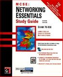 Networking Essentials Study Guide : Exam 70-058 with CD-ROM, Chellis, James and Strebe, Matthew, 0782122205