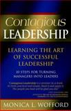Contagious Leadership : 10 Steps for Turning Managers into Leaders, Monica Wofford, 0975272209