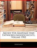 Archiv Für Anatomie Und Entwickelungsgeschichte, Volume 1900, Anonymous, 1144842204
