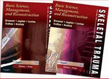 Skeletal Trauma Set : Basic Science, Management, and Reconstruction, Browner, Bruce D. and Levine, Alan M., 1416022201