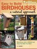 Easy to Build Birdhouses - A Natural Approach, A. J. Hamler, 1440302200