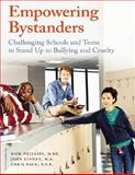 Empowering Bystanders : Challenging Schools and Teens to Stand up to Bullying and Cruelty, Phillips, Rick and Linney, John, 1575422204