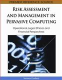 Risk Assessment and Management in Pervasive Computing : Operational, Legal, Ethical, and Financial Perspectives, Varuna Godara, 1605662208